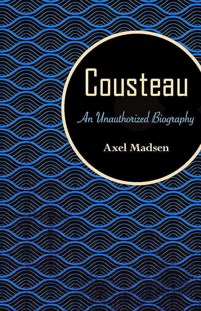 同僚排除するチャップCousteau: An Unauthorized Biography (English Edition)