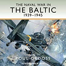 The Naval War in the Baltic: 1939-1945