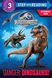Danger: Dinosaurs! (Jurassic World) (Step into Reading)