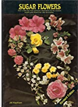 Sugar Flower 4th edition over 1000 easy 'look and learn' for the creation of gum paste flowers for cake decorating