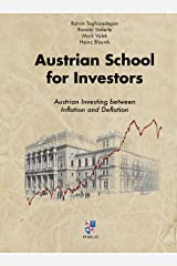 Austrian School for Investors: Austrian Investing between Inflation and Deflation (English Edition) Kindle Ausgabe