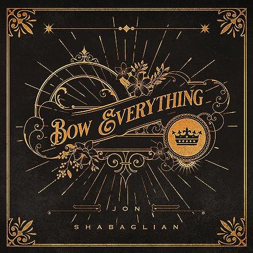 Jon Shabaglian - Bow Everything (2021)