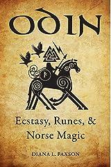 Odin: Ecstasy, Runes, & Norse Magic Kindle Edition