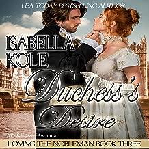 Duchess's Desire: Loving the Nobleman, Book 3