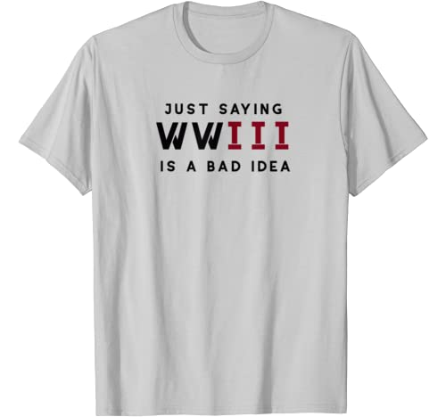 World War 3 Is A Bad Idea T Shirt T Shirt