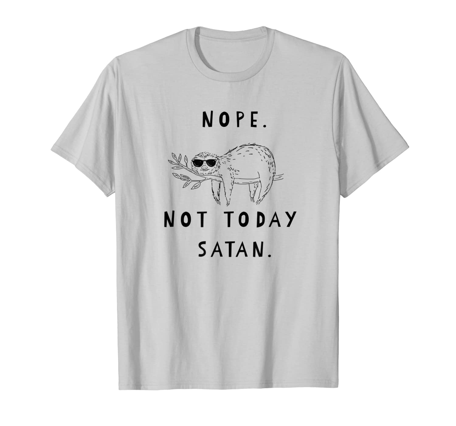 Sloth Shirt Funny Nope Not Today Satan T-Shirt-TH