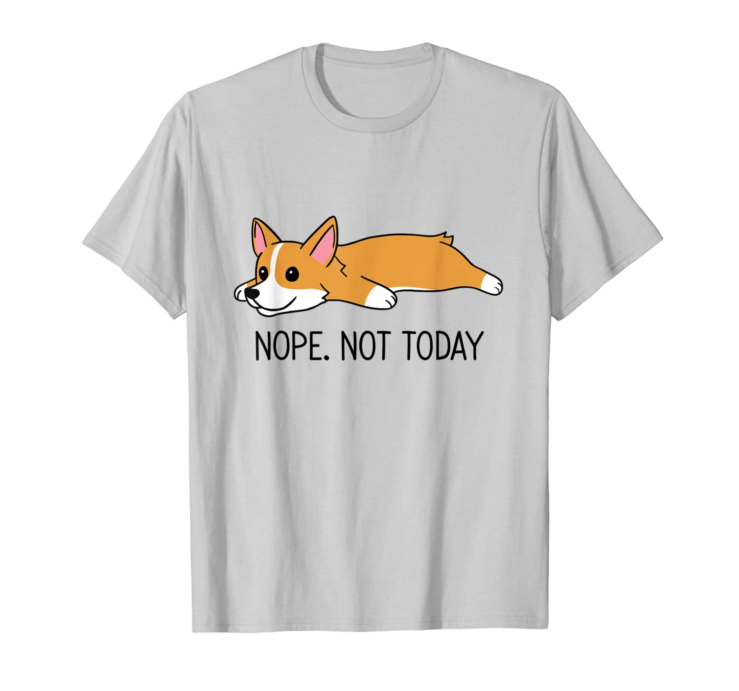 Corgi - Nope. Not Today-TH