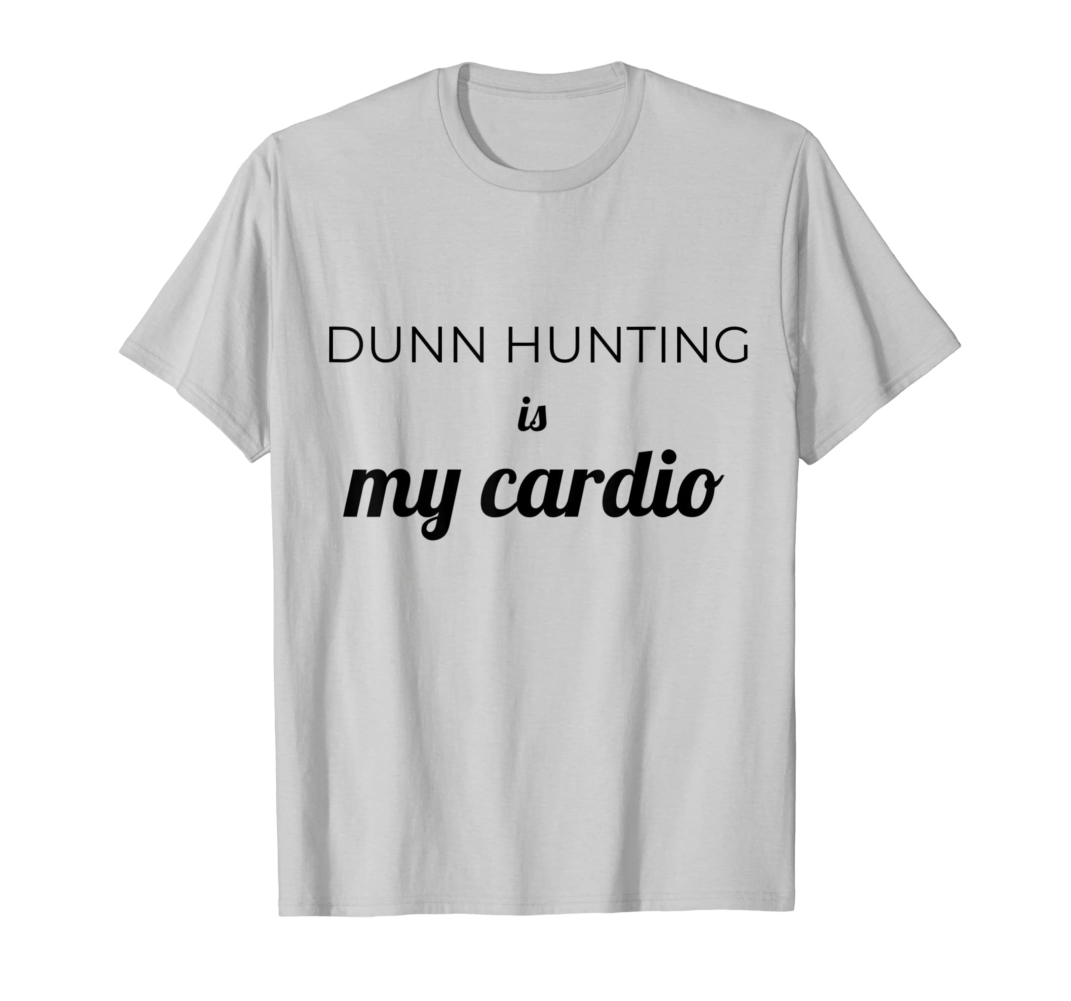 f8f25d8b013f8 Amazon.com: Dunn Hunting is my cardio t-shirt collector of Rae pottery:  Clothing