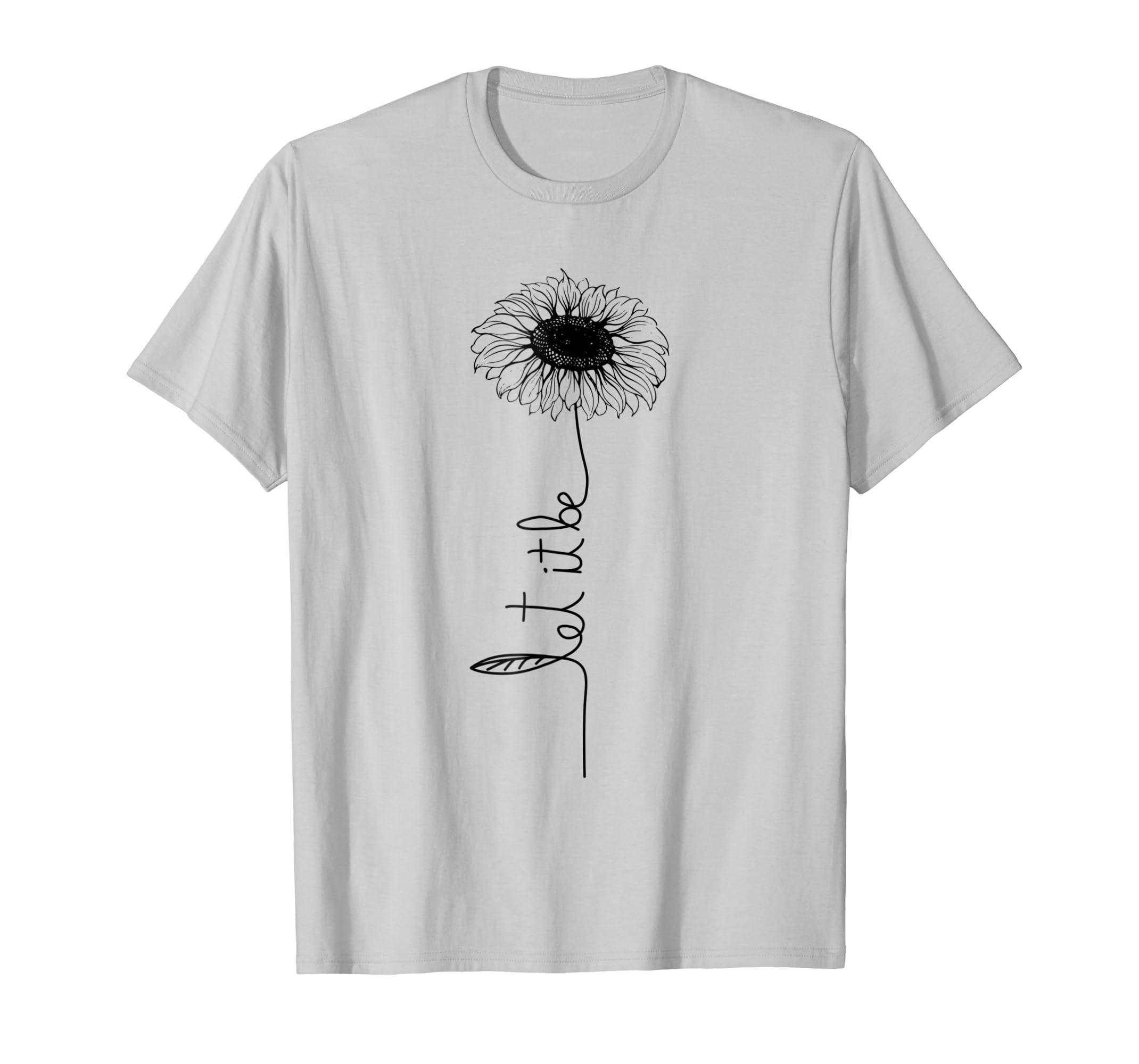 Let it be Sunflower Hippie Gypsy Soul Lover Vintage Shirt-mt
