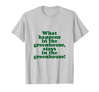 Amazon.com  Funny Greenhouse Gardener Gardening T-Shirt for Plant ... 43a2e2b422