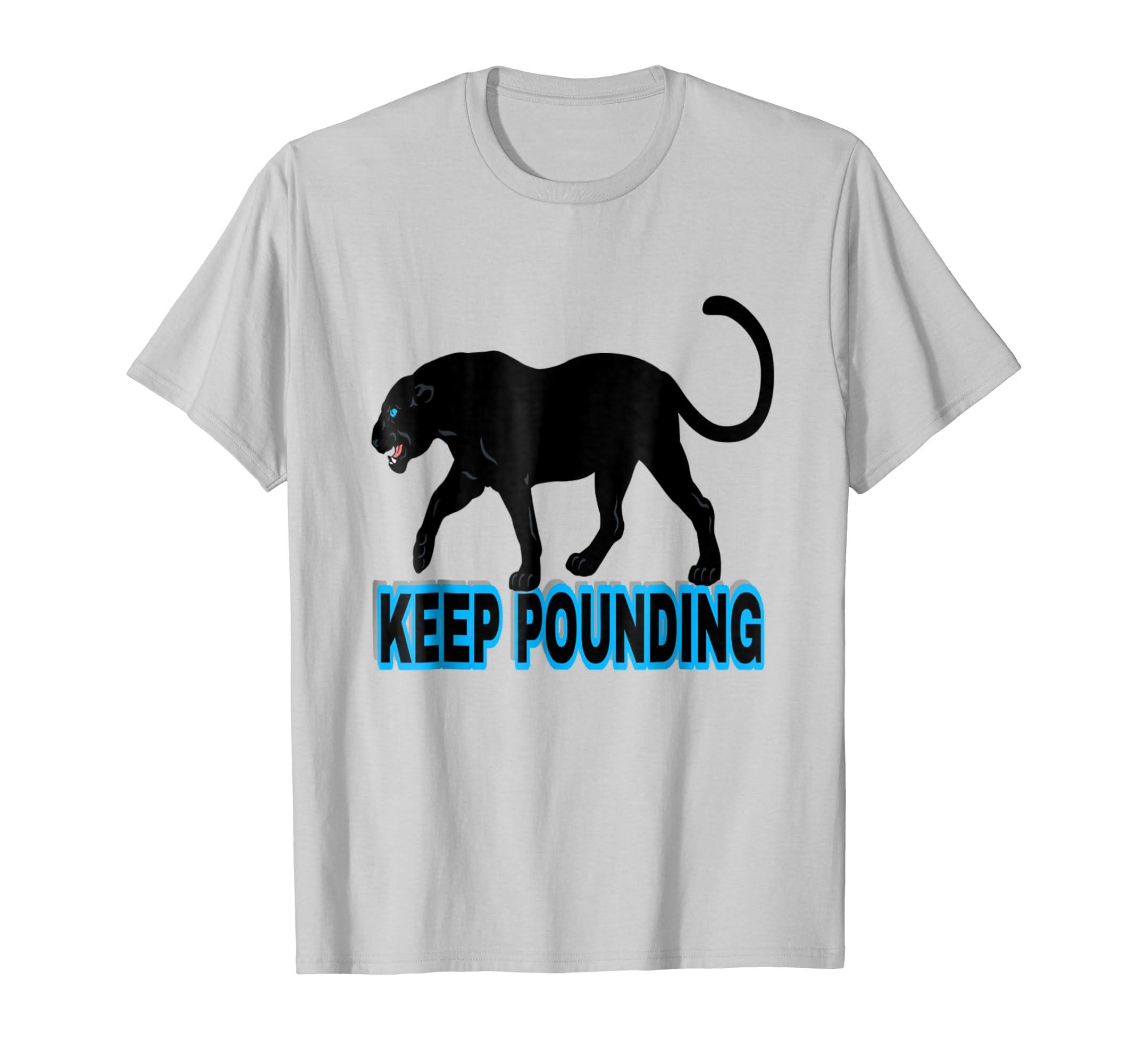 986afee8 Amazon.com: Keep Pounding T Shirt Panthers Football Shirt: Clothing