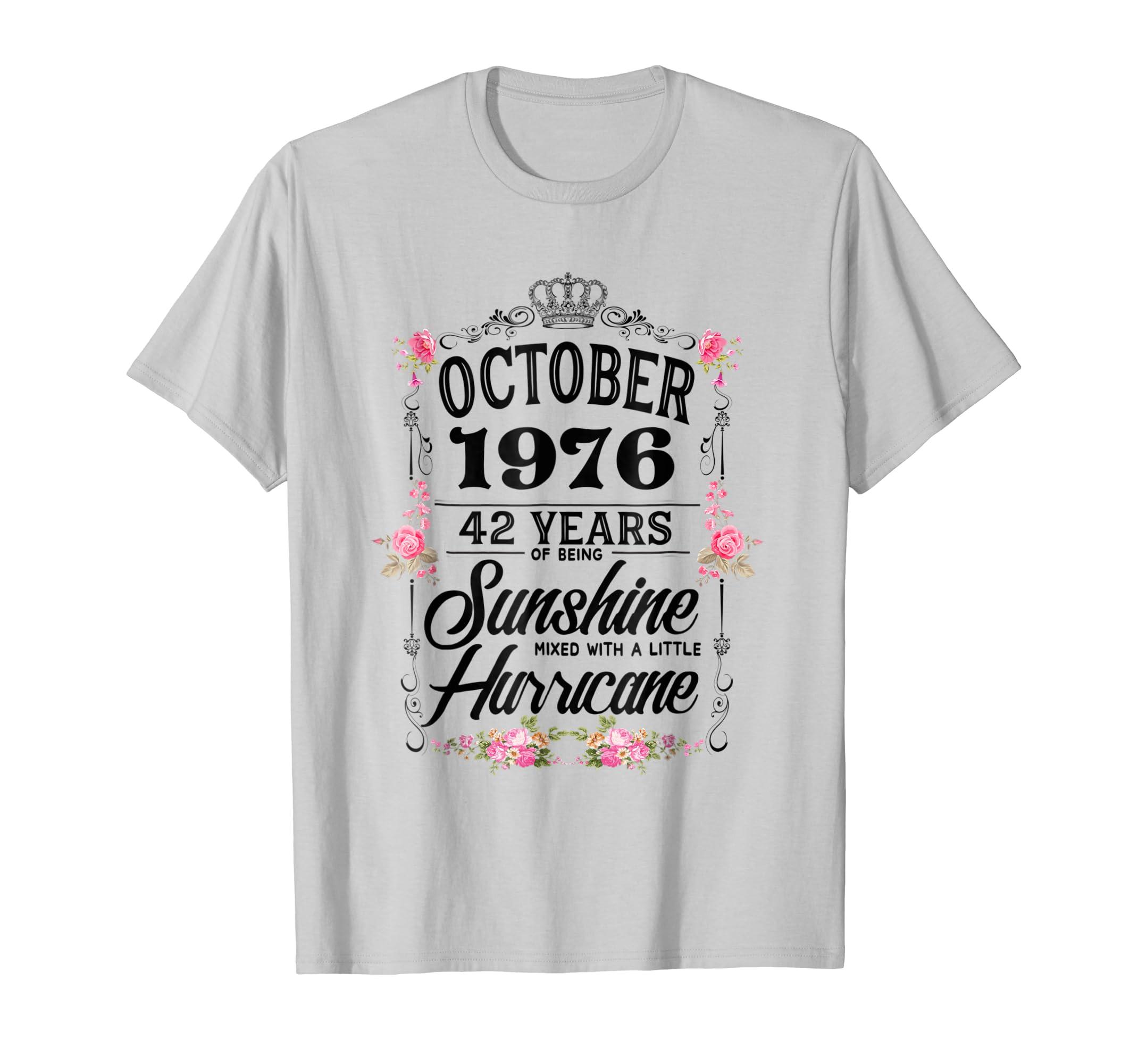 October 1976 42th Of Being Sunshine Birthday Gift T-shirt-SFL