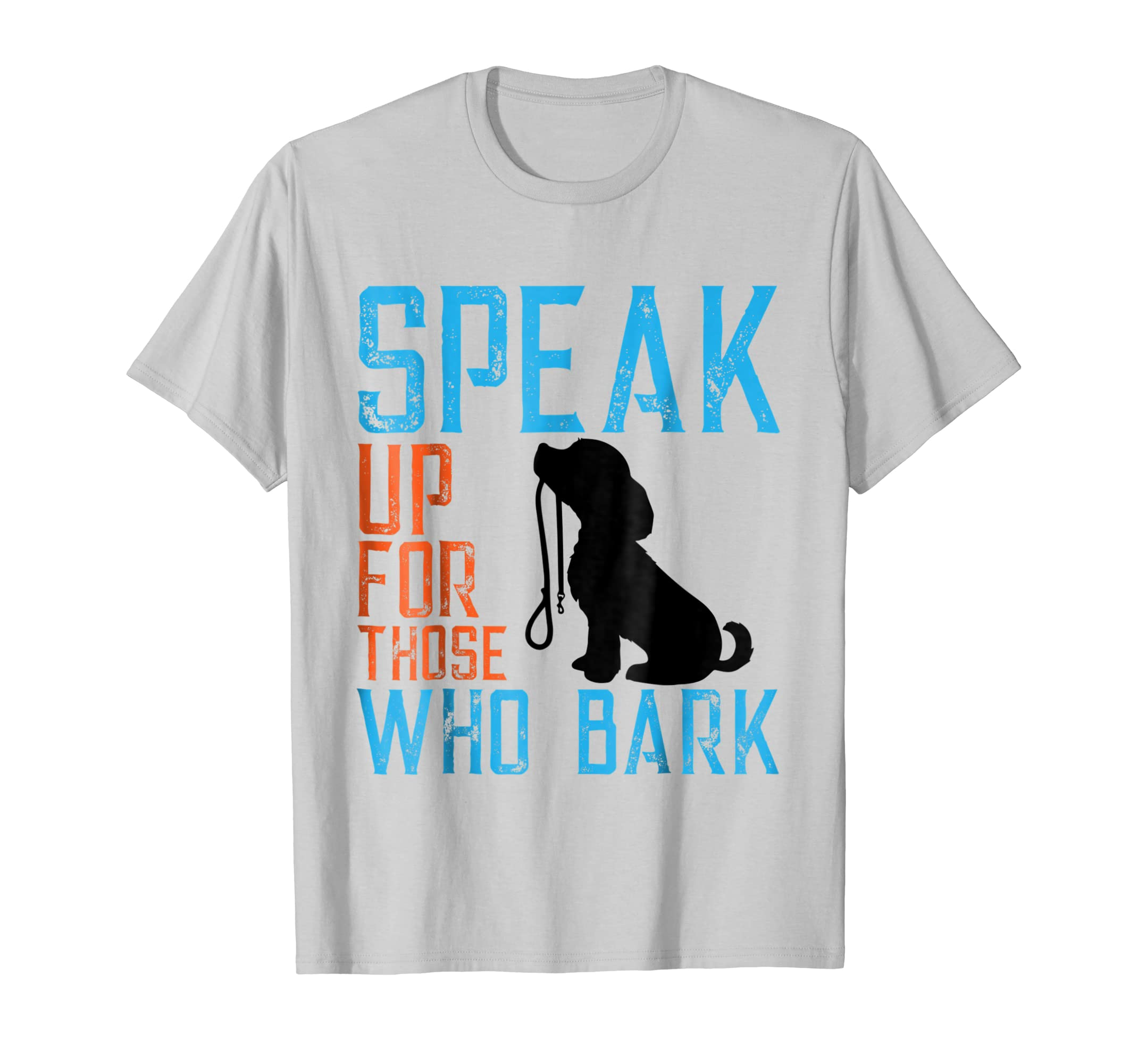 'Speak Up For Those Who Bark' Animal Rights T shirt