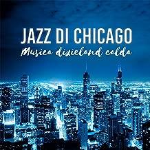 Jazz di Chicago: Musica dixieland calda, Migliore musica jazz band per rilassarsi e divertirsi, Jazz club di strada