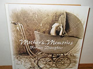 Mother's Memories for My Daughter
