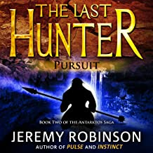 The Last Hunter - Pursuit: Antarktos Saga, Book 2