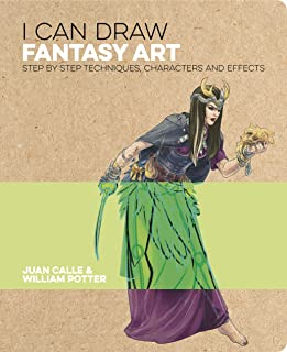 I Can Draw Fantasy Art: Step by Step Techniques, Characters and Effects