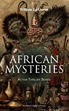 AFRICAN MYSTERIES - Action Thriller Series (Illustrated 4 Book Collection): Zoraida, The Great White Queen, The Eye of Istar & The Veiled Man