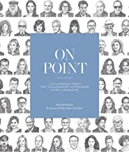 """On Point: Life Lessons from the """"Columnists"""" Interviews in WSJ. Magazine (English Edition)"""