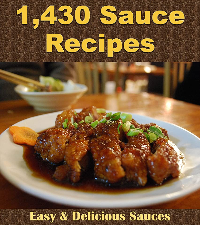 請求可能円形宿命Sauce Recipes: The Big Sauce Cookbook with Over 1,430 Delicious Sauce Recipes (Sauce cookbook, Sauce recipes, Sauce, Sauces, Sauce recipe book) (English Edition)
