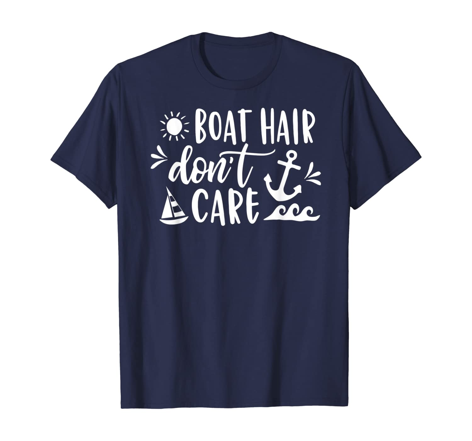 Boat Hair Don't Care T Shirt Boating Cruise Summer Men Women T-Shirt