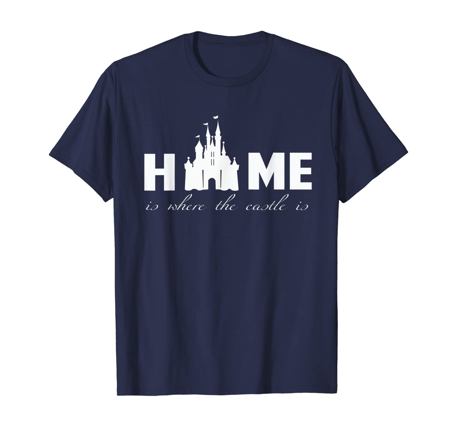 Home is Where the Castle is T-Shirt