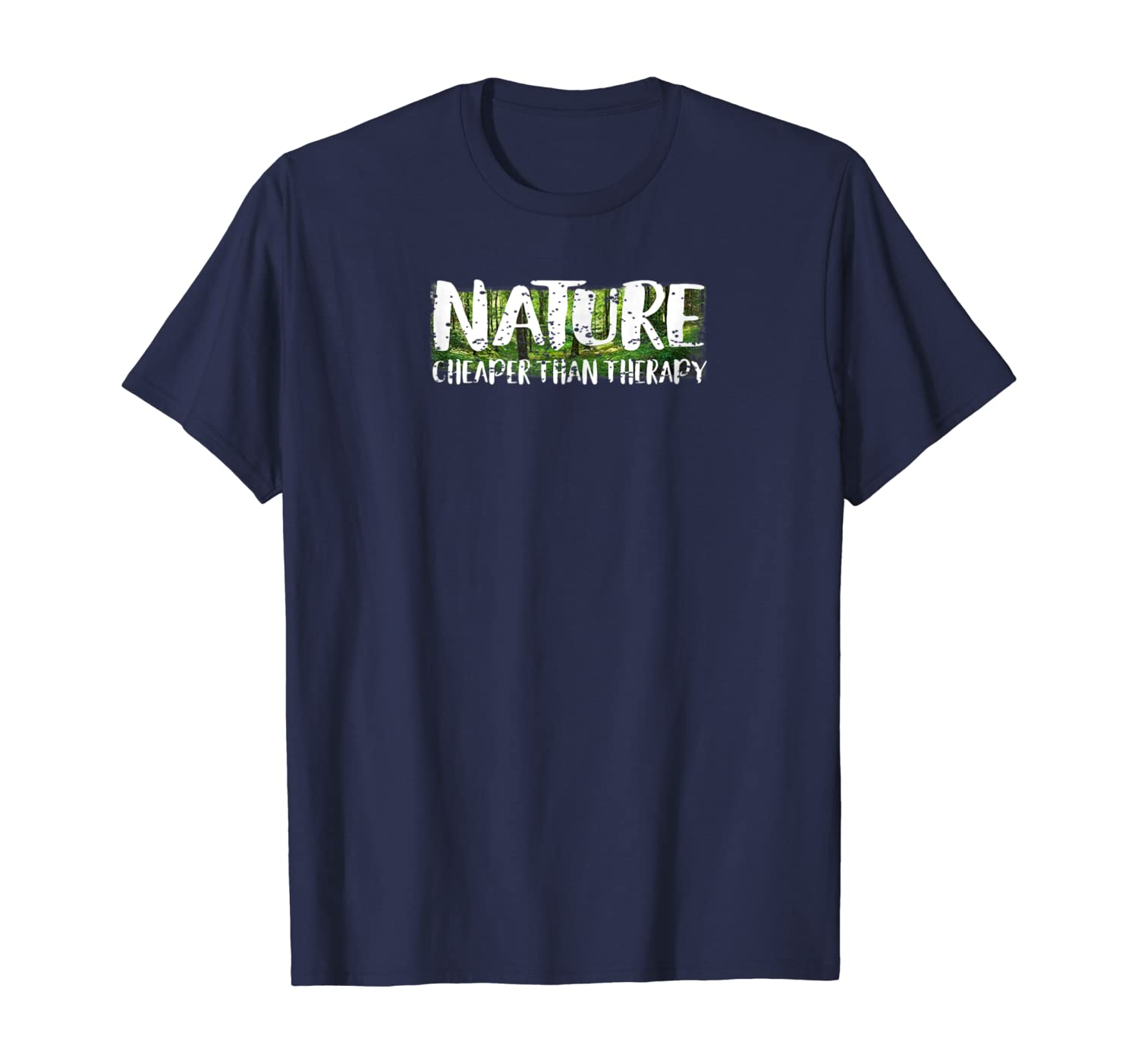 NATURE - Cheaper than Therapy T-Shirt