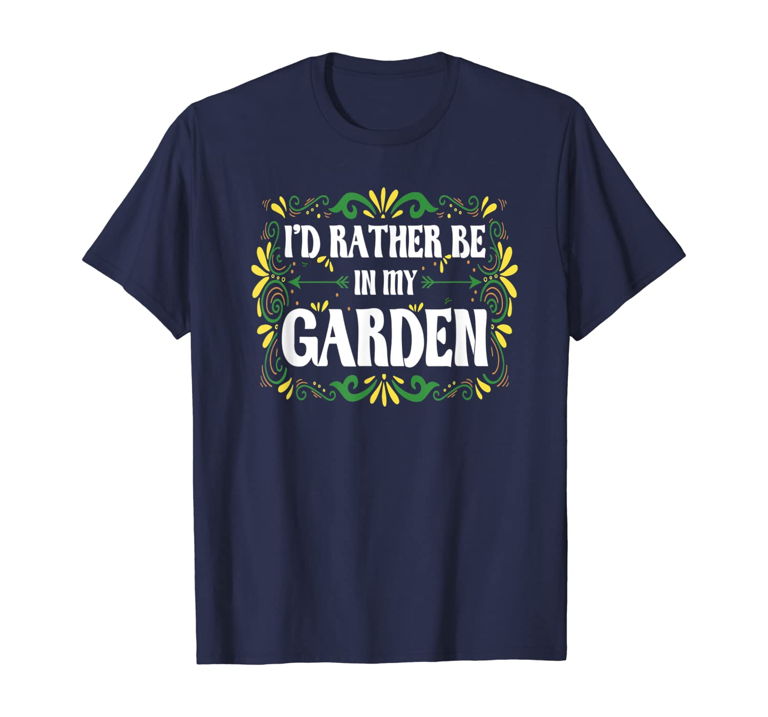 I'd Rather Be In My Garden - Gardening T-Shirt