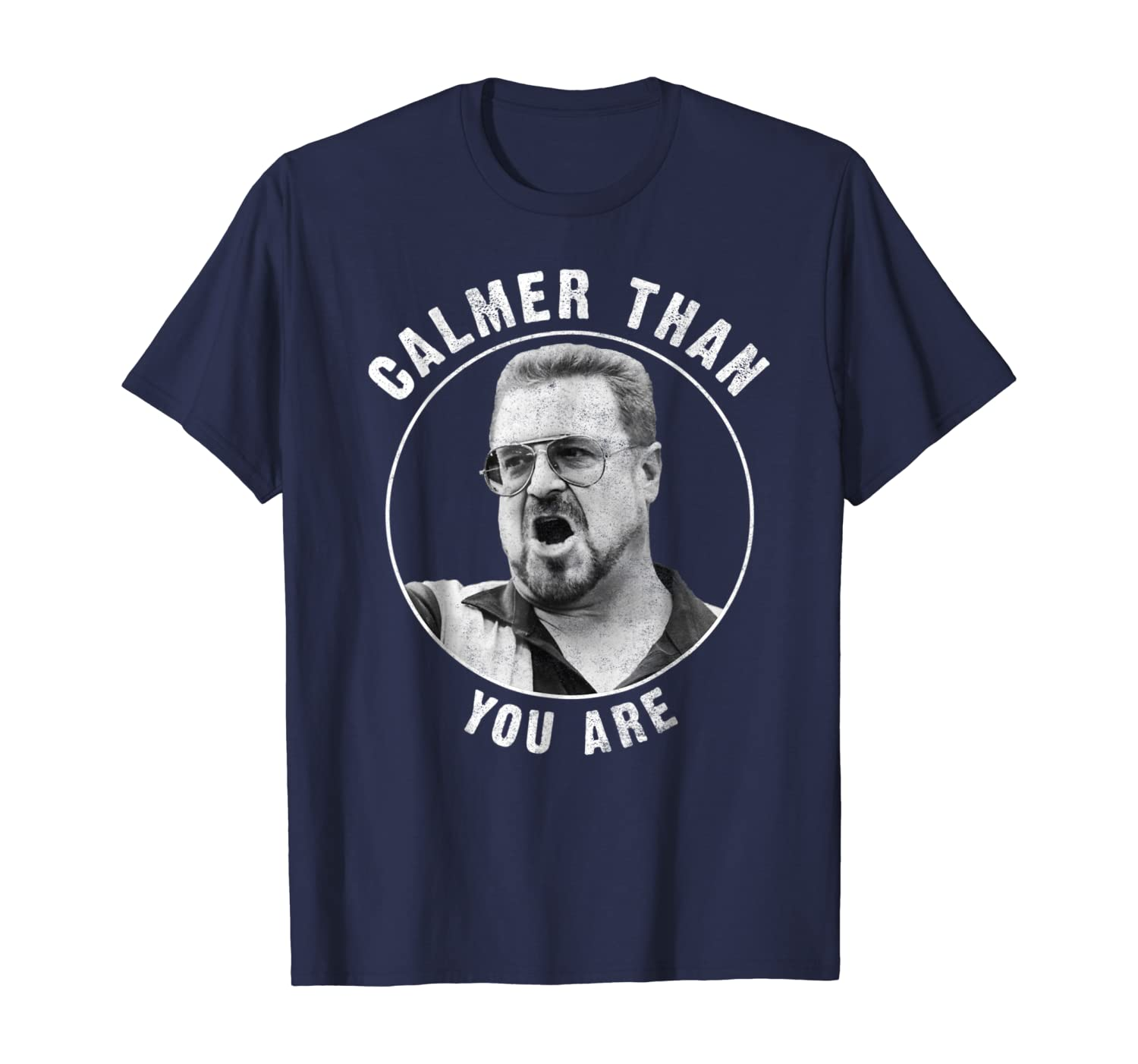 Big Lebowski Calmer Than You Are Graphic T-Shirt