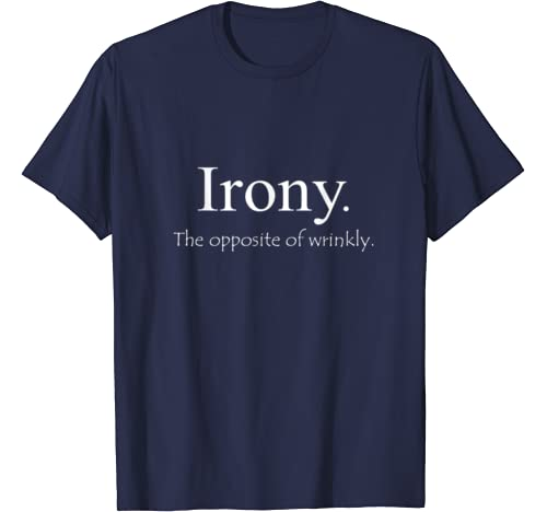 Irony Opposite Of Wrinkly Women/'s Fitted T-Shirt Funny Novelty Gift