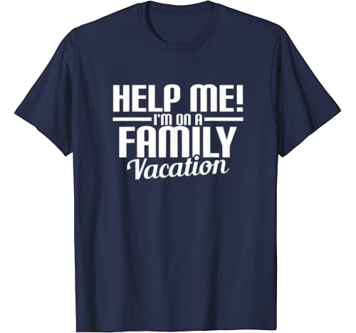 Help Me! I'm On A Family Vacation T Shirt