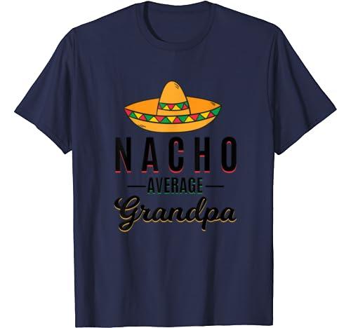 Nacho Average Grandpa Cinco De Mayo Mexican Fiesta Sombrero T Shirt