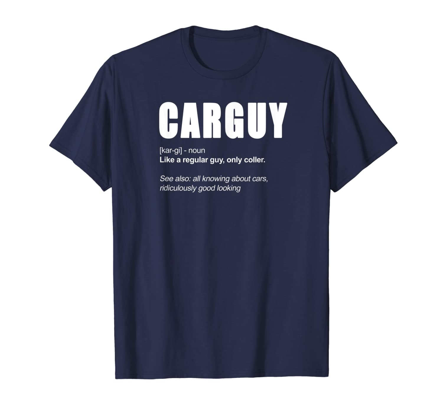Funny Car Guy T-shirt – Car Guy Definition