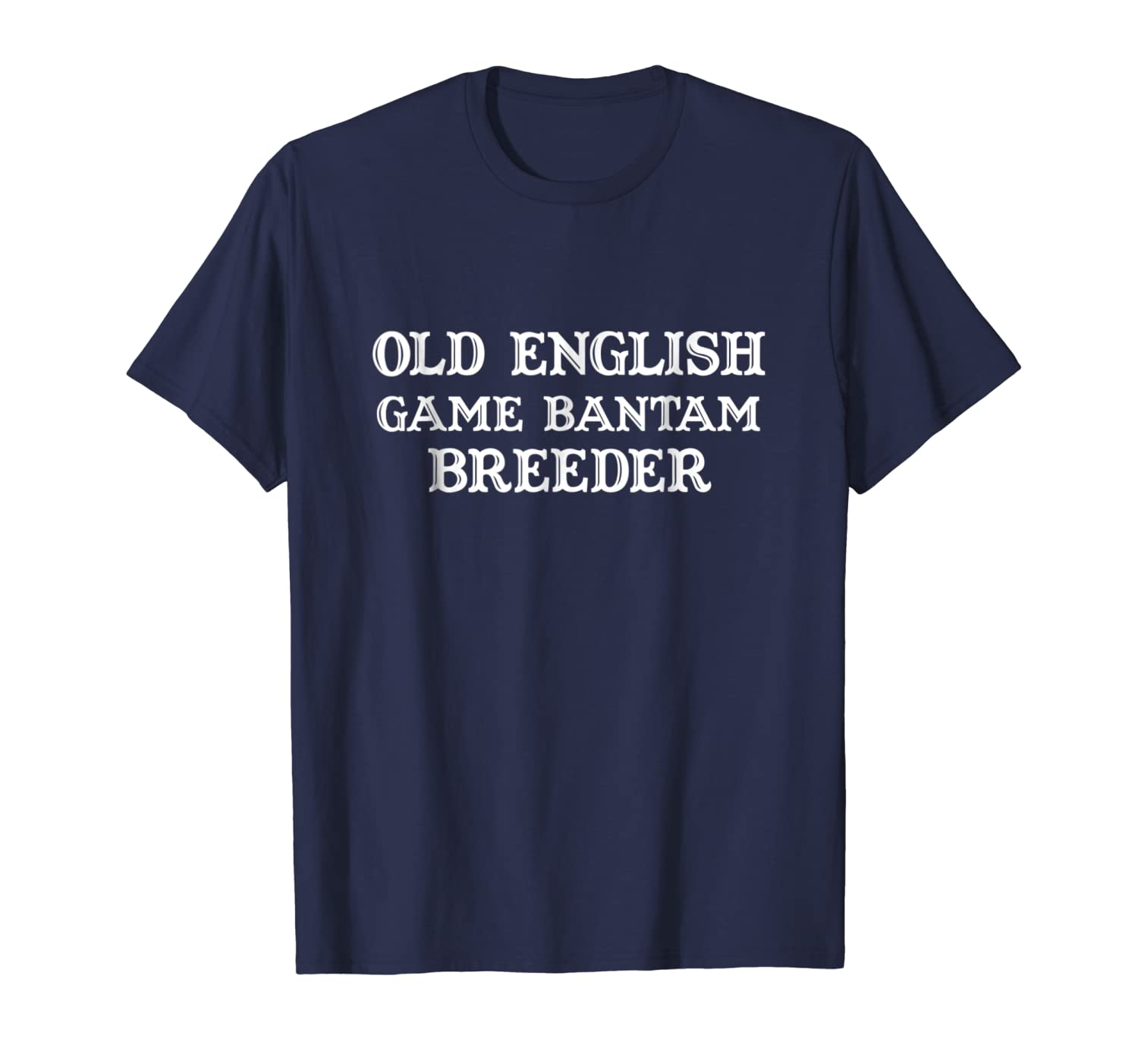 Old English Game Bantam Breeder poultry T-Shirt-ANZ