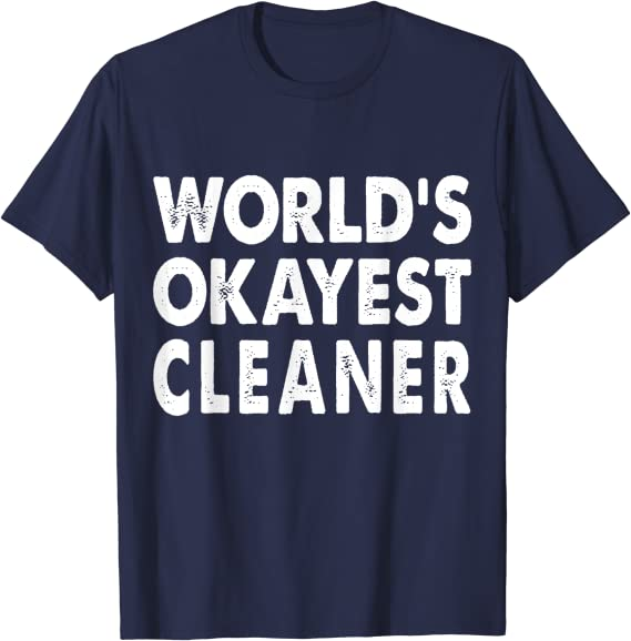 WORLDS OKAYEST CLEANER T SHIRT RETRO CLEANER GIFT TEE