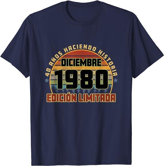 Camiseta Cumpleaños Diciembre 1980 40 Años Haciendo Historia Camiseta