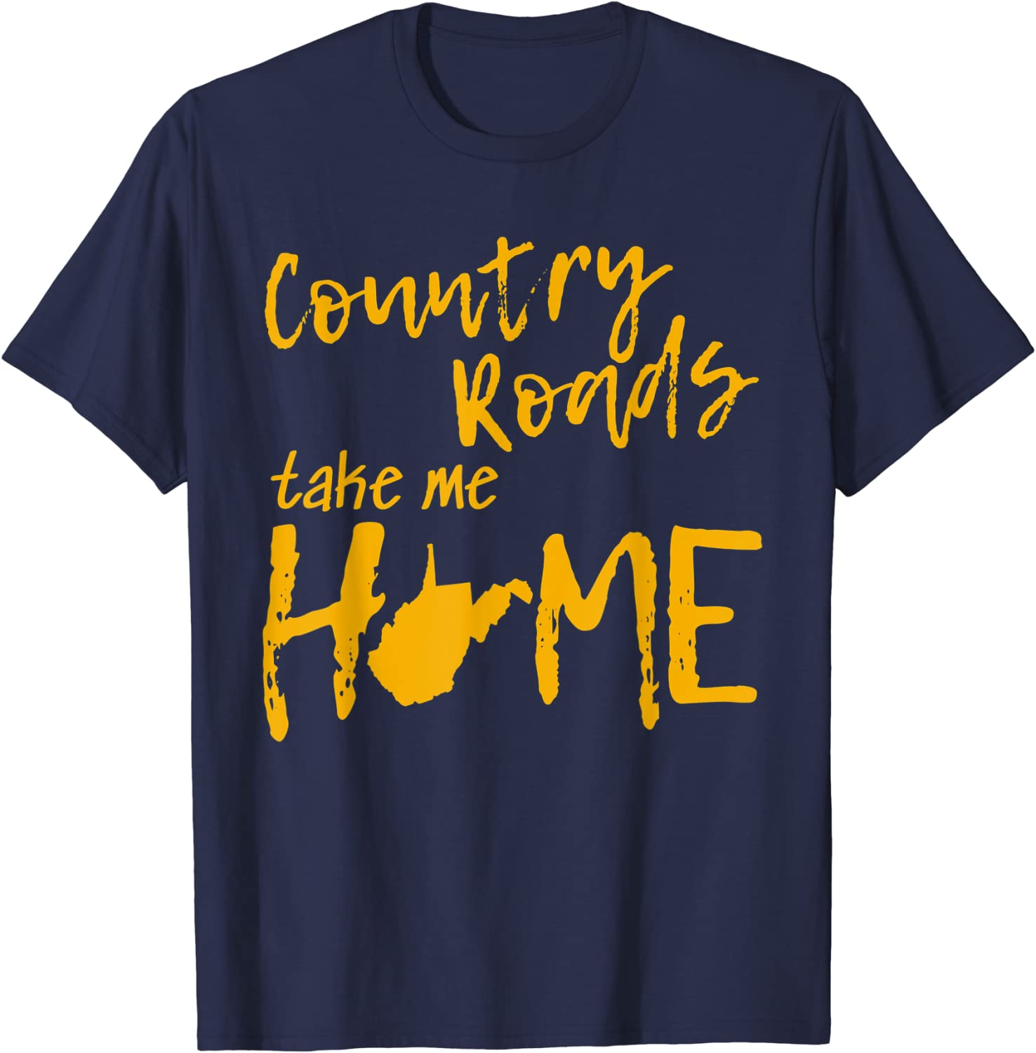 Country Roads West Virginia Map Take Me Home WV 304 T-Shirt
