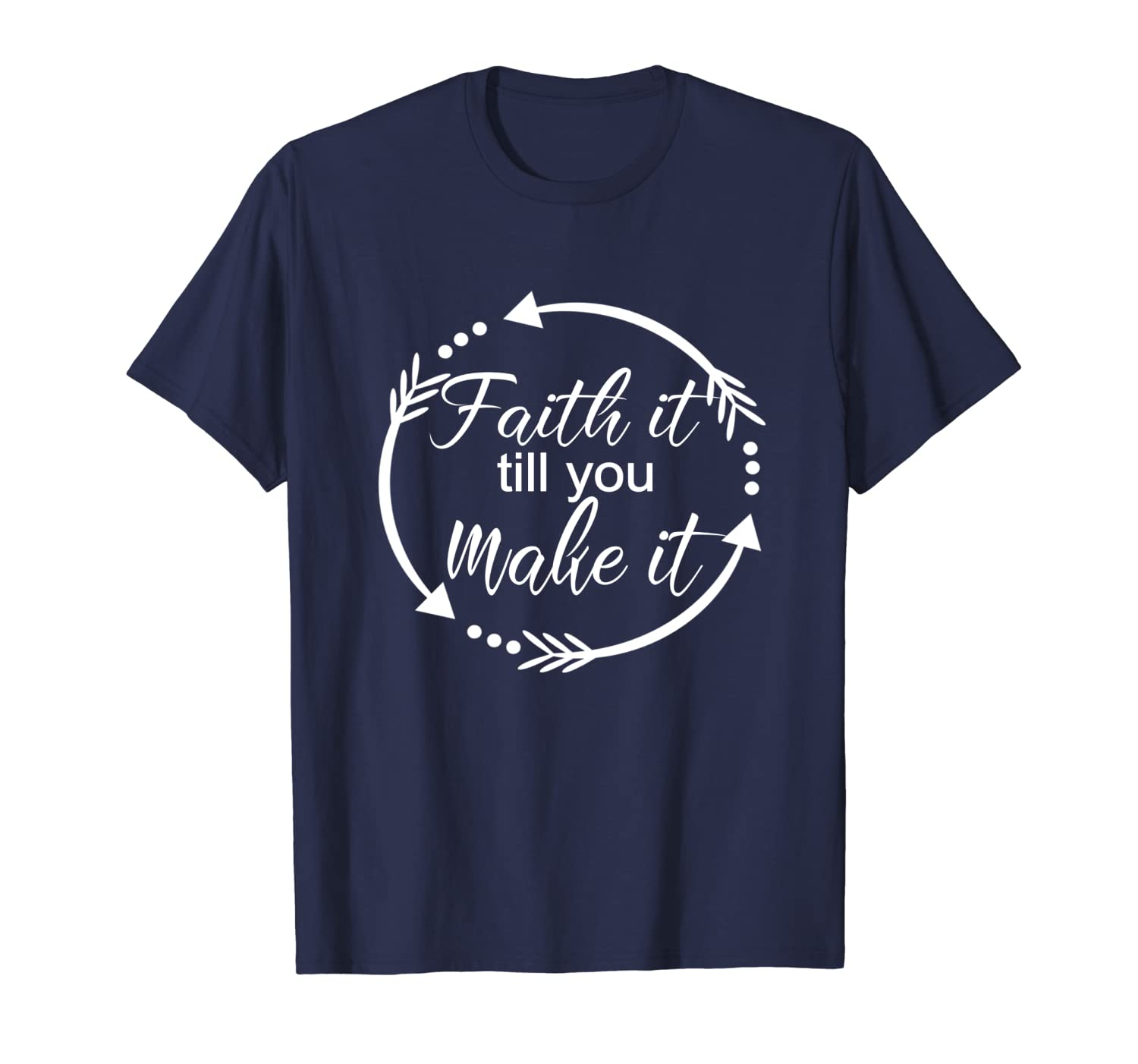 Christian Shirts For Women-Faith It Make It Till You Make It-TH