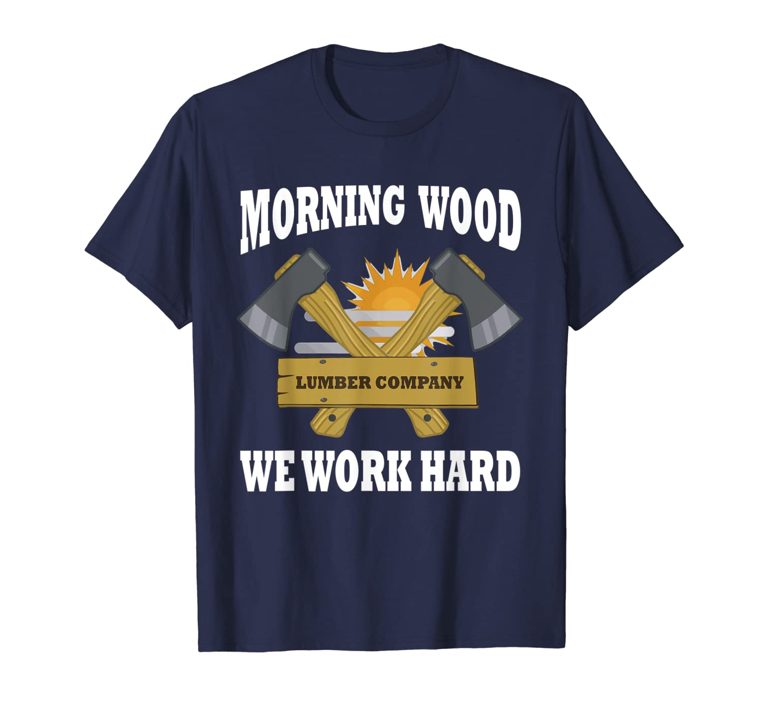 Sarcastic Adult Humor TShirt | Morning Wood Lumber Company-TH