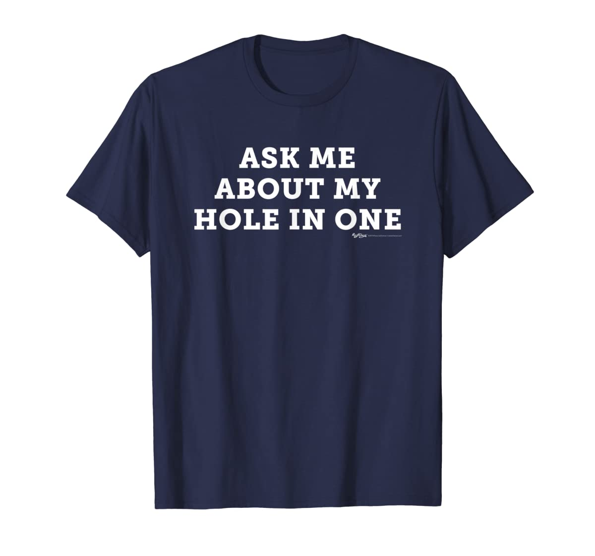 Ask Me About My Hole In One Golfing Golf Funny T Shirt-Men's T-Shirt-Navy