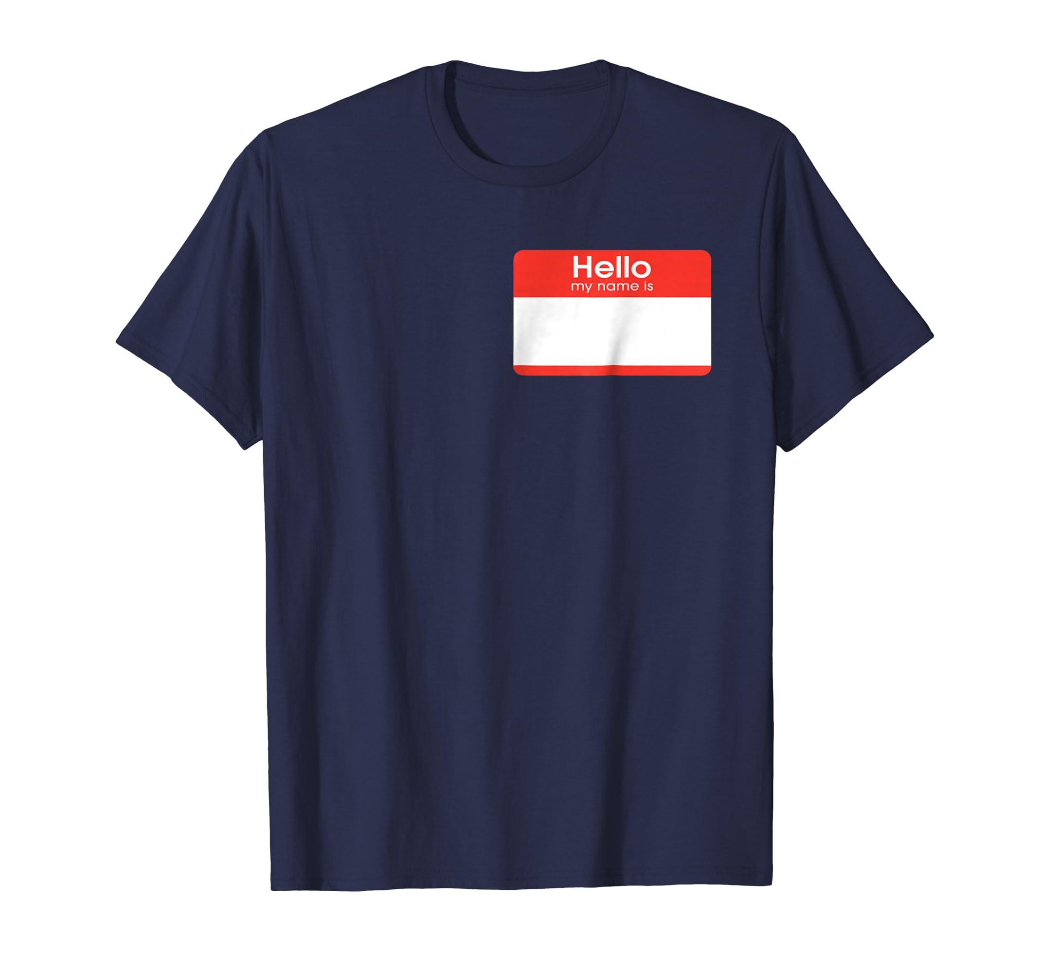 b70617ccb Amazon.com: Custom T-shirt - Hello My Name Is: Clothing