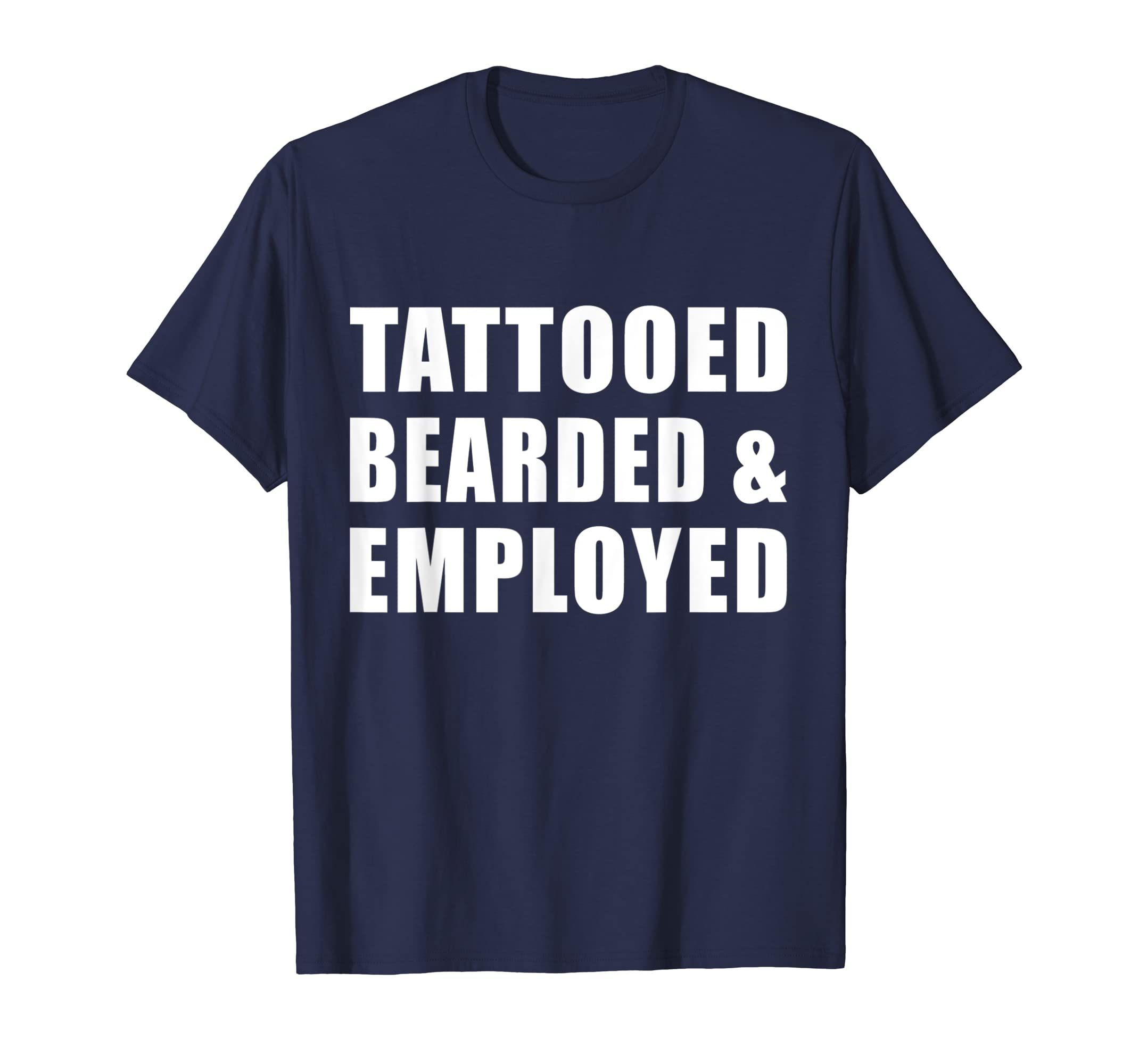 69b6dc4ac86 Amazon.com  Mens Tattooed Bearded and Employed T-Shirt  Clothing