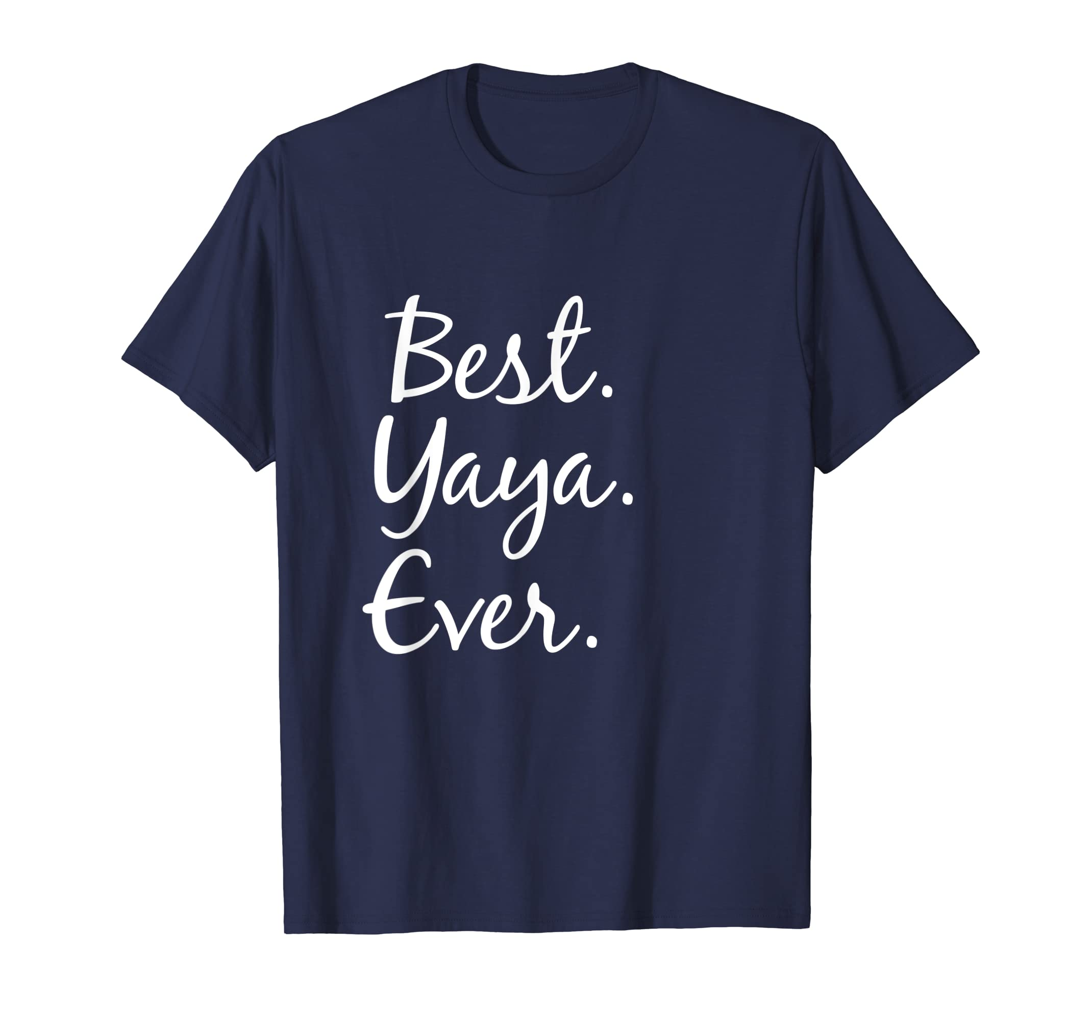 7380feee Amazon.com: Best Yaya Ever T-Shirt - tshirts for grandma: Clothing