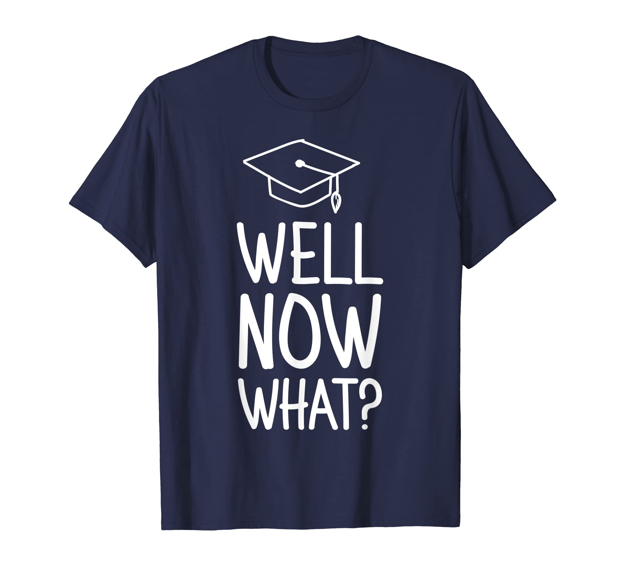 Well Now What Shirt Funny Mortar Board Tassel Hassle Gift-Yolotee