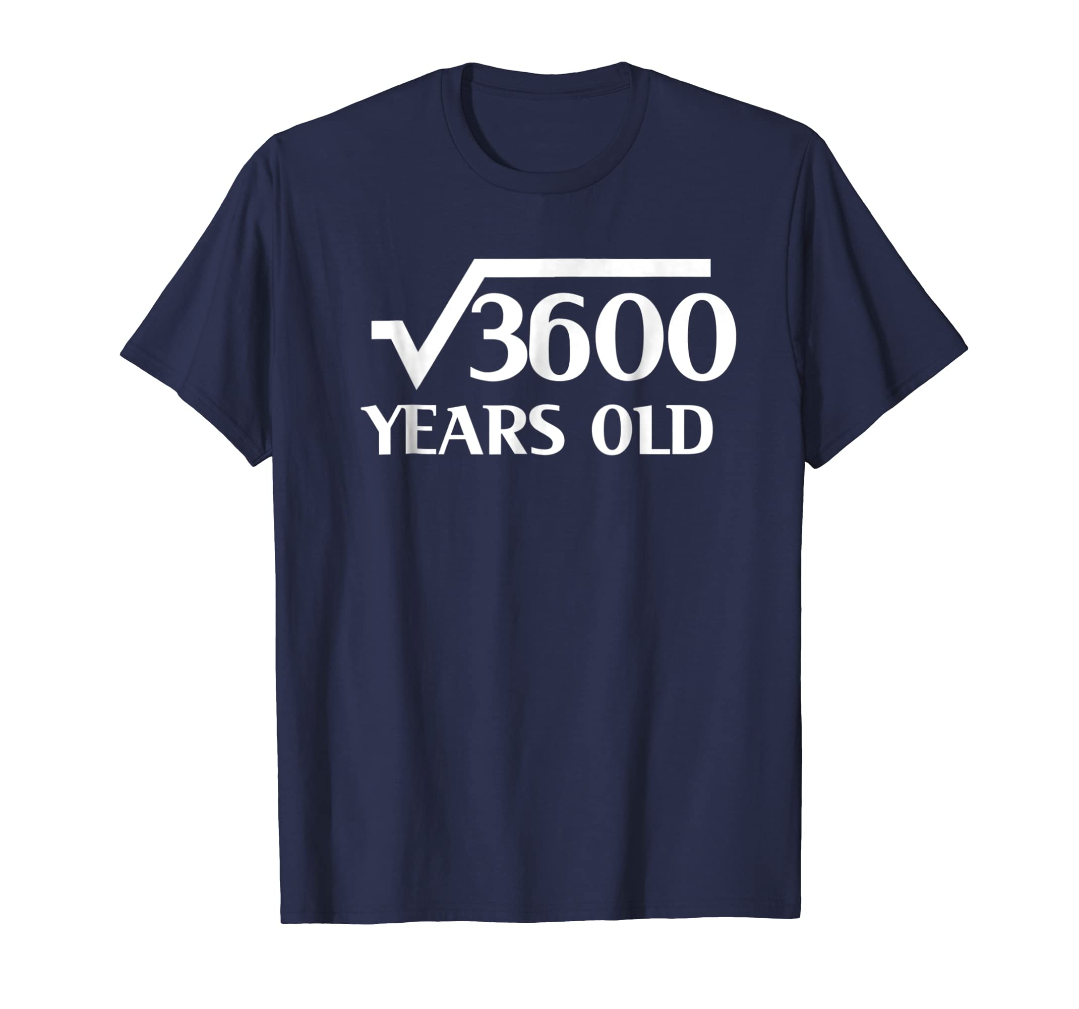 60th Happy Birthday Shirt 60 Years Old Square Root of 3600-ln