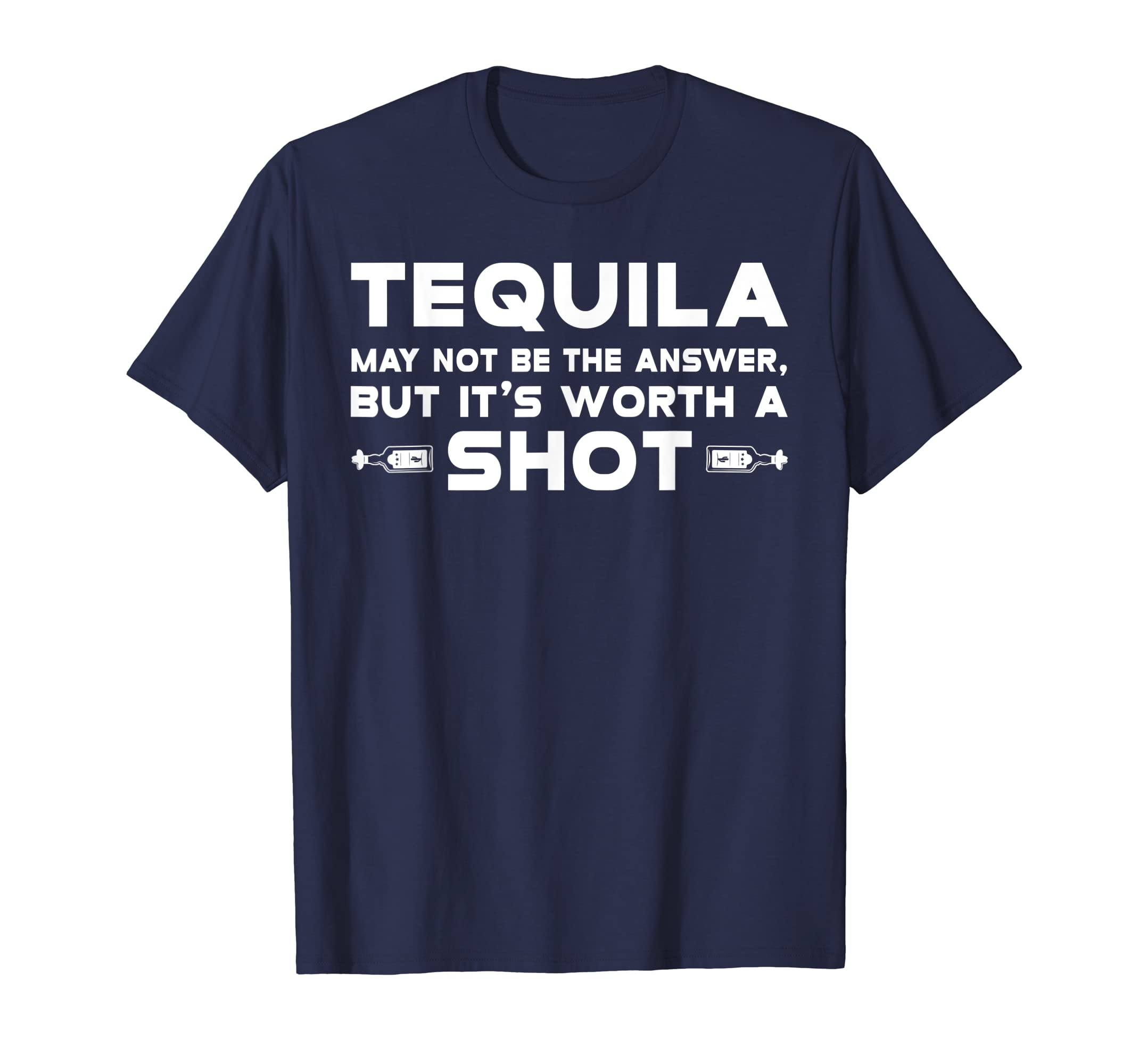 Tequila May Not Be The Answer But It Is Worth A Shot Tshirt-ANZ