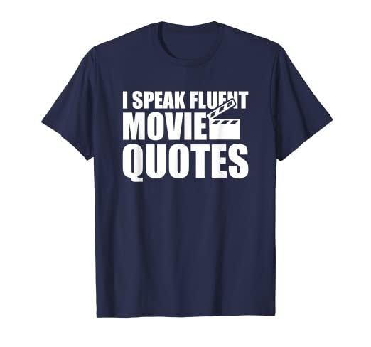 Amazon com: Funny T Shirts - I Speak Fluent Movie Quotes