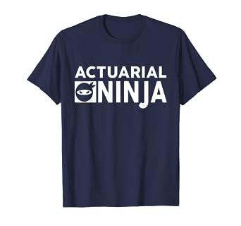 Amazon.com: Actuarial Ninja Shirt Actuary Science Statistics ...