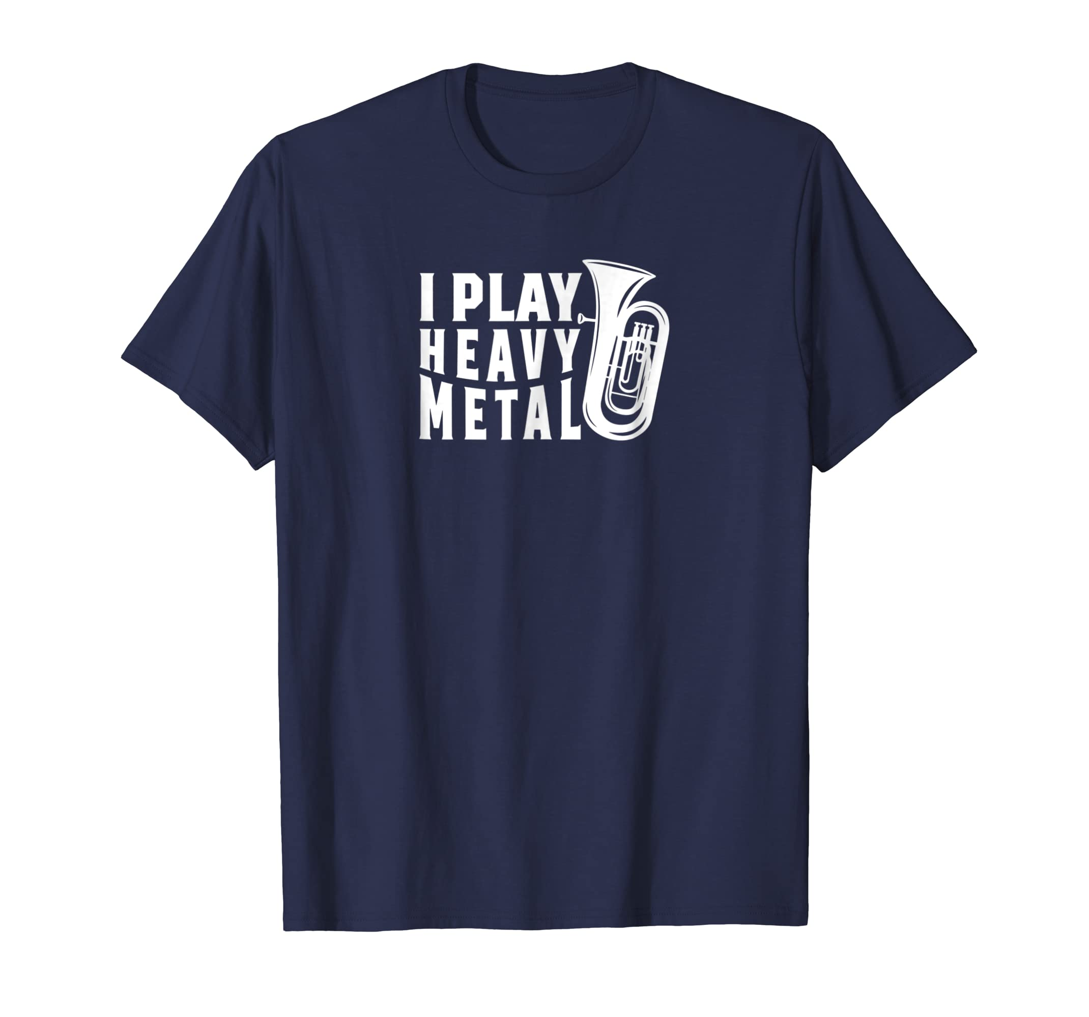 I Play Heavy Metal Marching Band Tuba T Shirt Member Section