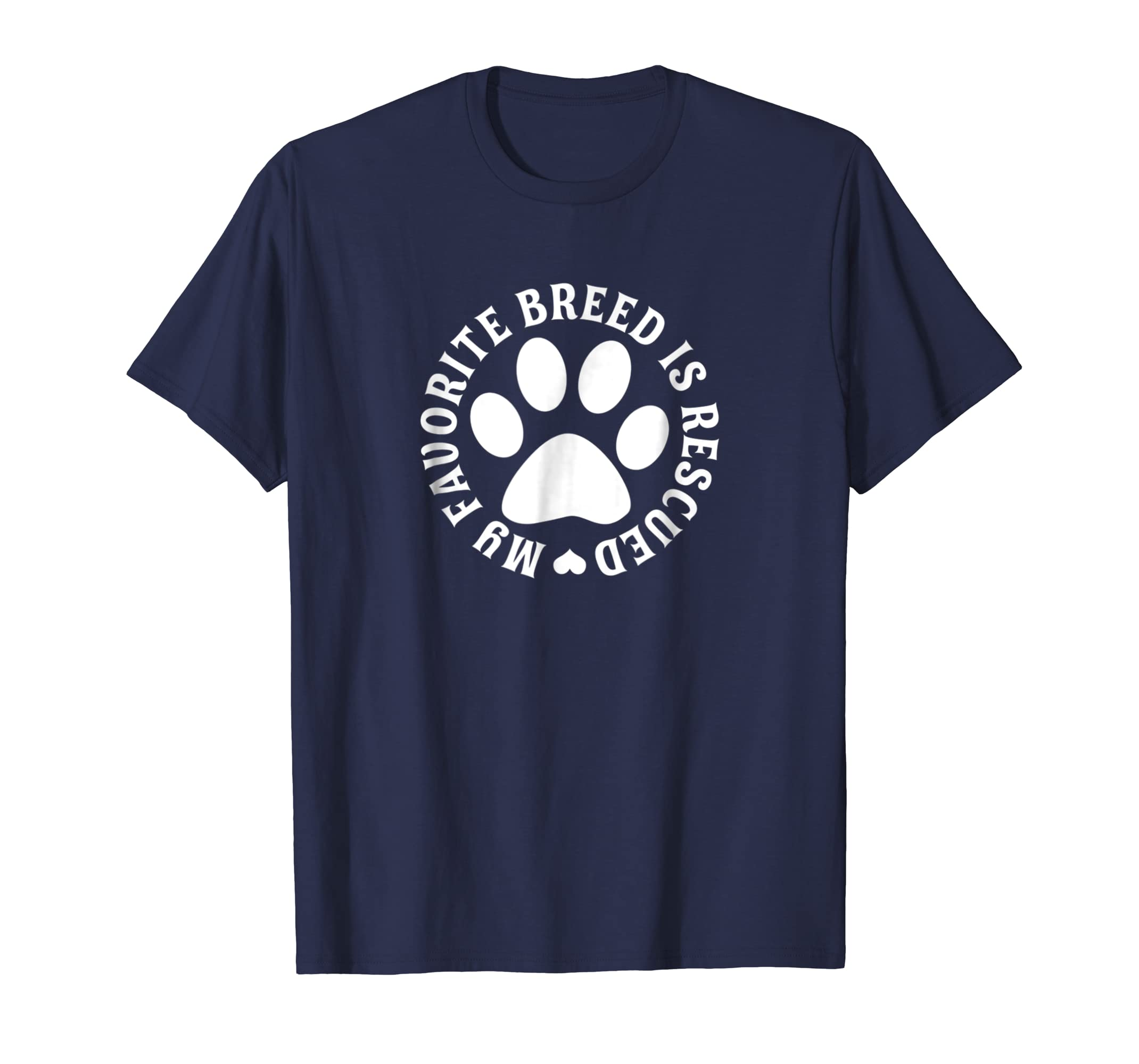 My Favorite Breed Is Rescued T Shirt-AZP